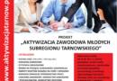 """""""Aktywizacja zawodowa młodych subregionu tarnowskiego"""""""