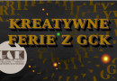 FERIE ZIMOWE Z GCK 27.01-07.02.2020