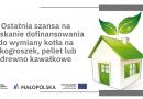 Ostatnia szansa na uzyskanie dofinansowania do wymiany kotła na ekogroszek, pellet lub drewno kawałkowe
