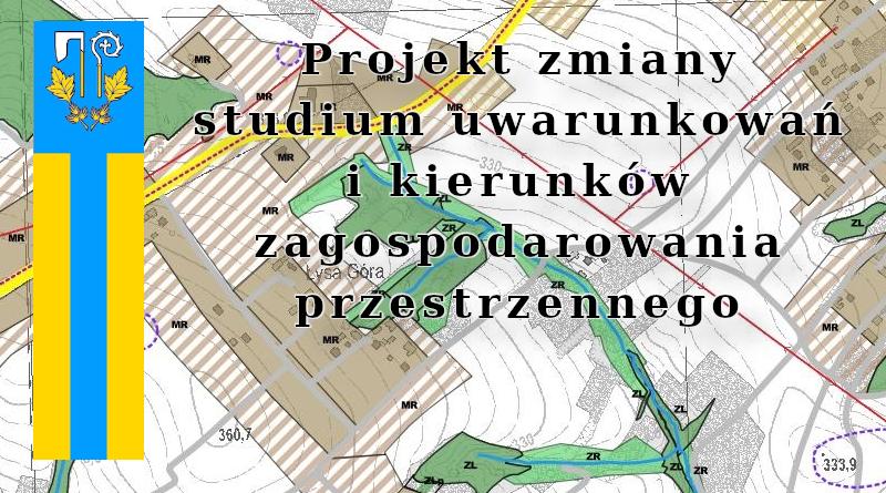 Projekty zmiany miejscowego planu zagospodarowania przestrzennego i studium uwarunkowań i kierunków zagospodarowania przestrzennego