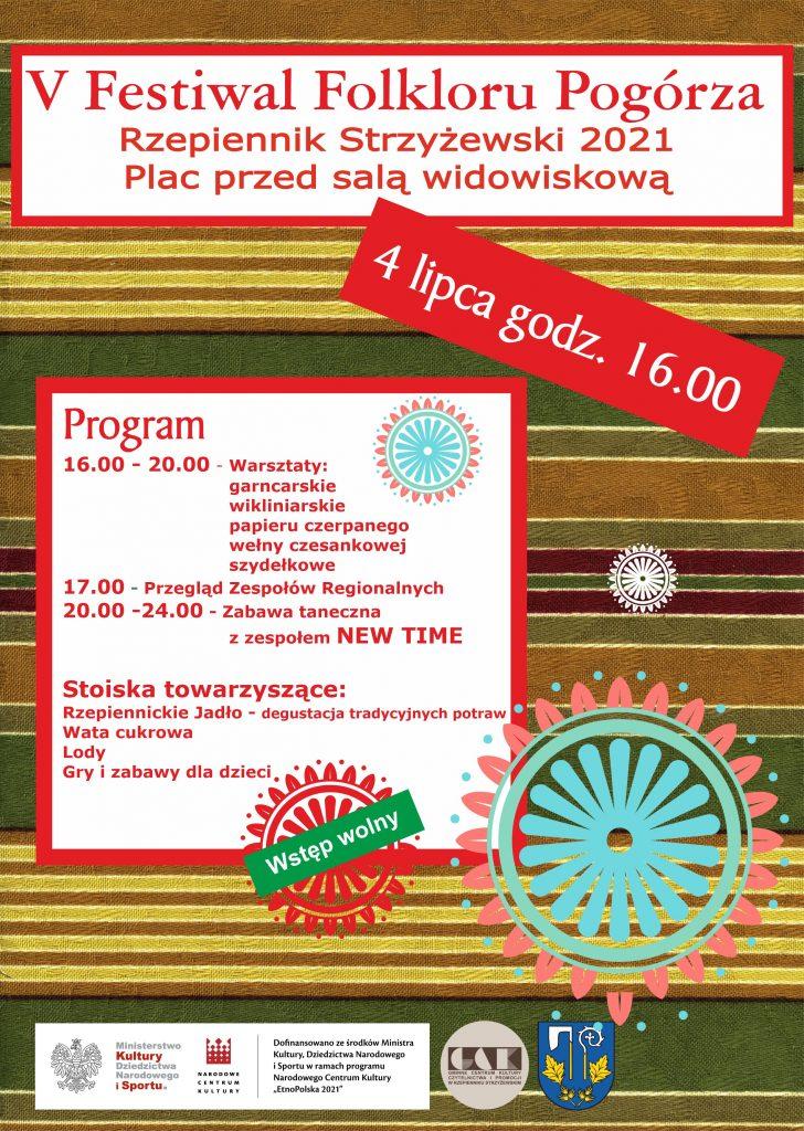 Festiwal Folkloru Pogórza Program:  16.00 - 20.00 Warsztaty: garncarskie, wikliniarskie,papieru czerpanego,wełny czesankowej, szydełkowe. 17.00 - Przegląd zespołów Regionalnych. 20.00-24.00 Zabawa taneczna z zespołem NEW TIME. Stoiska towarzyszące: Rzepiennickie Jadło - degustacja tradycyjnych potraw, wata cukrowa, lody, gry i zabawy dla dzieci.  Wstęp wolny.