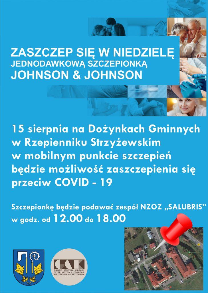 zaszczep się przeciw Covid19 jedno dawkową szczepionka Johnson and Johnson.. 15 sierpnia na Dożynkach Gminnych w Rzepienniku Strzyżewskim  w godz. 12.00 do 18.00